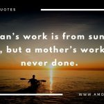 A man's work is from sun to sun